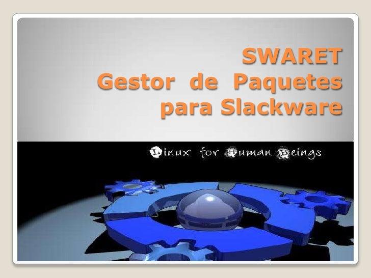 SWARET  Gestor  de  Paquetes  para Slackware<br />