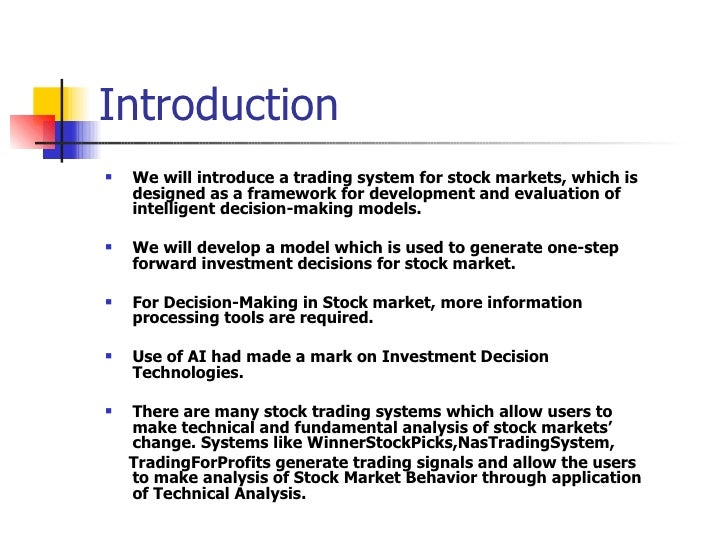 Introduction <ul><li>We will introduce a trading system for stock markets, which is designed as a framework for developmen...