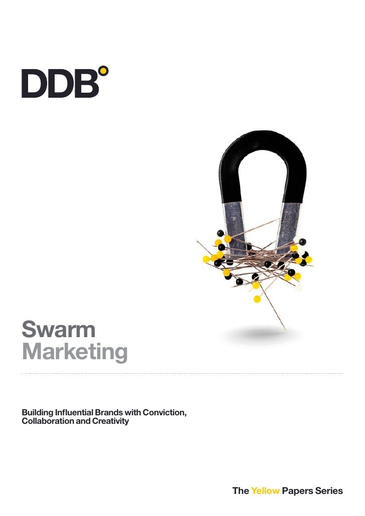 Swarm Marketing  Building Influential Brands with Conviction, Collaboration and Creativity                                 ...