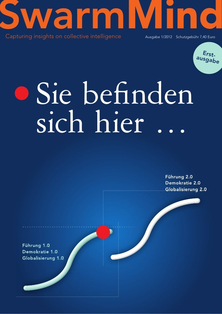 SwarmMindCapturing insights on collective intelligence   Ausgabe 1/2012   Schutzgebühr 7,40 Euro                          ...