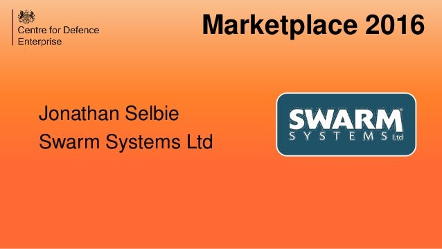 Marketplace 2016 Jonathan Selbie Swarm Systems Ltd