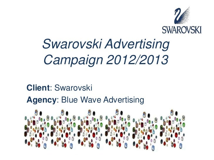 Swarovski Advertising   Campaign 2012/2013Client: SwarovskiAgency: Blue Wave Advertising