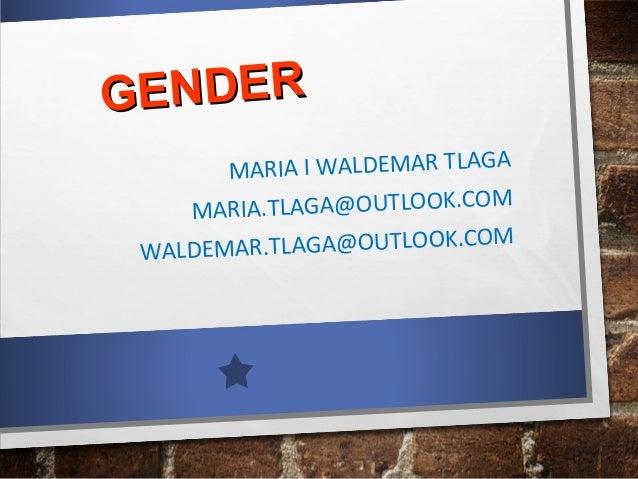 E NDE R G MARIA I WALDEMAR TLAGA M MARIA.TLAGA@OUTLOOK.CO .TLAGA@OUTLOOK.COM WALDEMAR