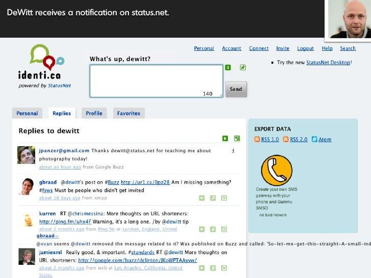 DeWitt receives a notification on status.net.                                  What's up, dewitt?             jpanzer@gmai...