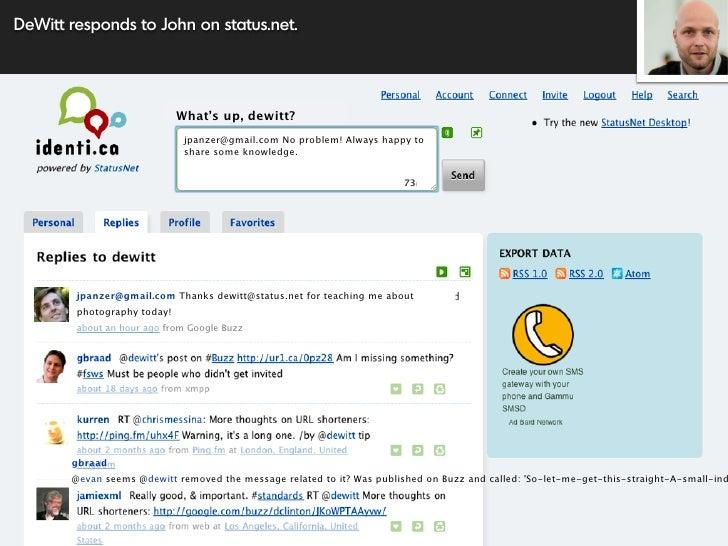 DeWitt responds to John on status.net.                                  What's up, dewitt?                               j...