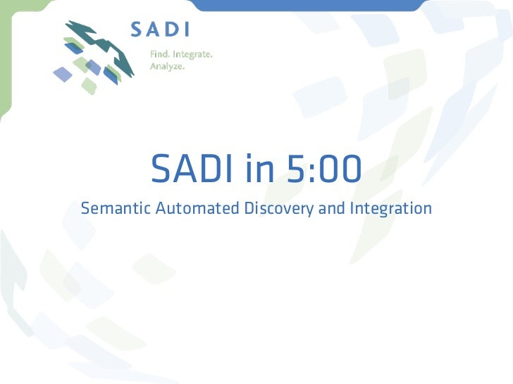 SADI in 5:00Semantic Automated Discovery and Integration