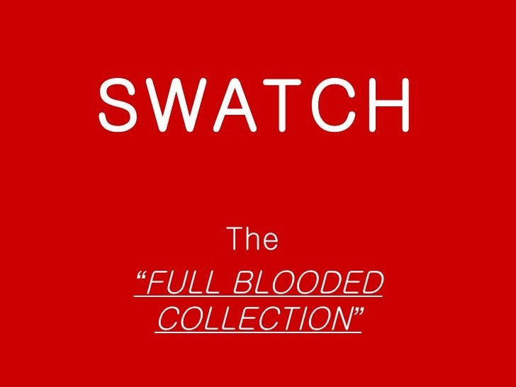 """SWATCH The  """" FULL BLOODED COLLECTION """""""