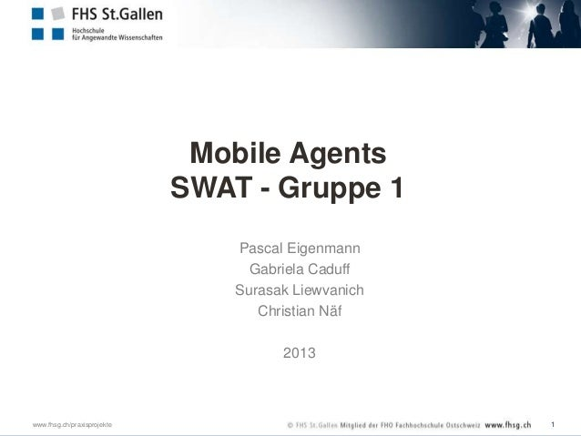 Mobile Agents                             SWAT - Gruppe 1                                 Pascal Eigenmann                ...