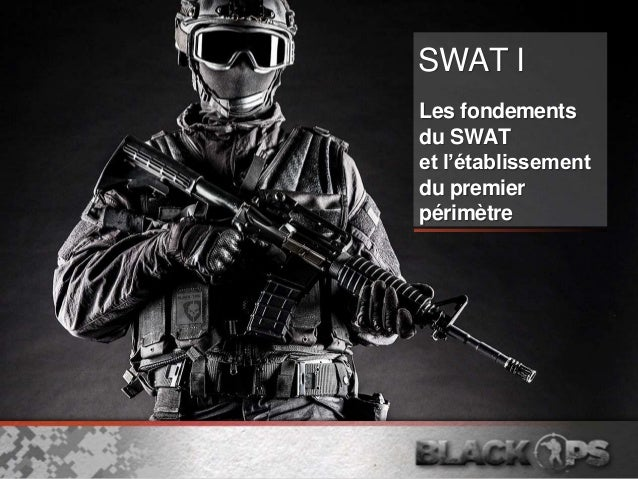 SWAT I Les fondements du SWAT et l'établissement du premier périmètre