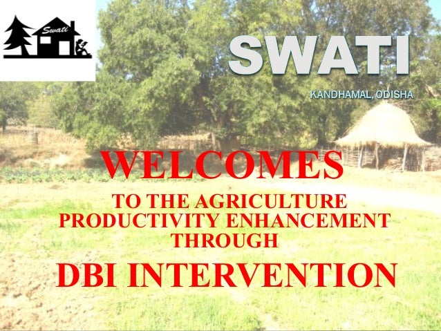 WELCOMESTO THE AGRICULTUREPRODUCTIVITY ENHANCEMENTTHROUGHDBI INTERVENTION