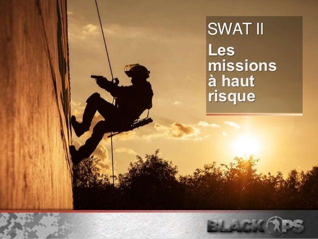 SWAT Il Les missions à haut risque