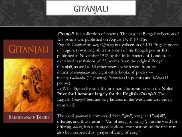 tagores gitanjali Gitanjali – profound spiritual poems of rabindranath tagore written after a  period of great turmoil, during which he lost much of his family.