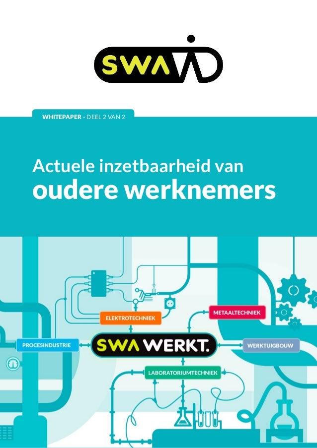 Actuele inzetbaarheid van oudere werknemers 1www.swa.nl facebook.com/swa.werkt linkedin.com/company/swa-uitzenden-en-detac...