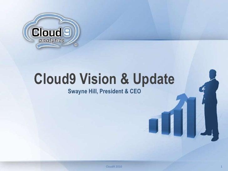Cloud9 Vision & Update  Swayne Hill, President & CEO<br />