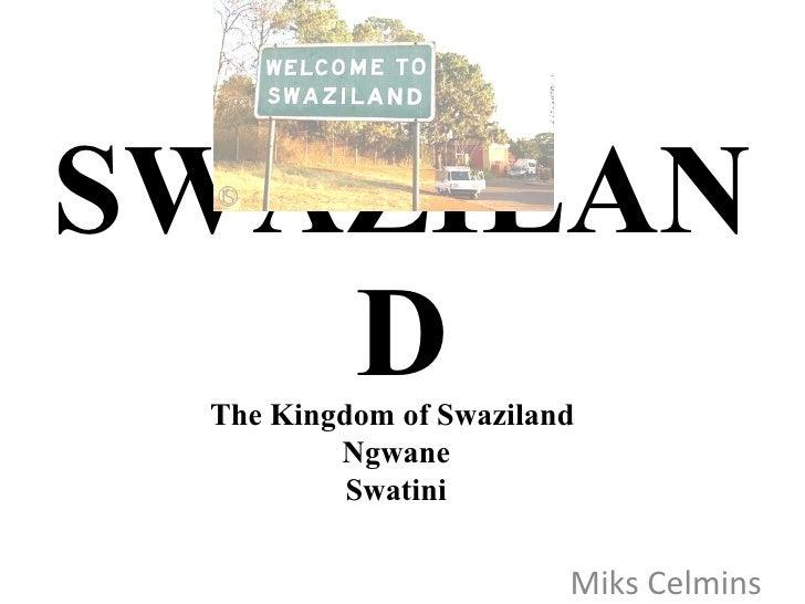 SWAZILAND Miks Celmins The Kingdom of Swaziland  Ngwane Swatini