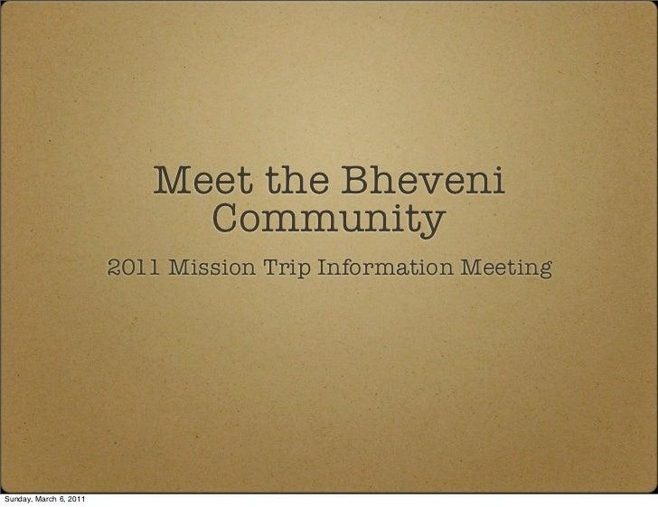 Meet the Bheveni                             Community                        2011 Mission Trip Information MeetingSunday,...