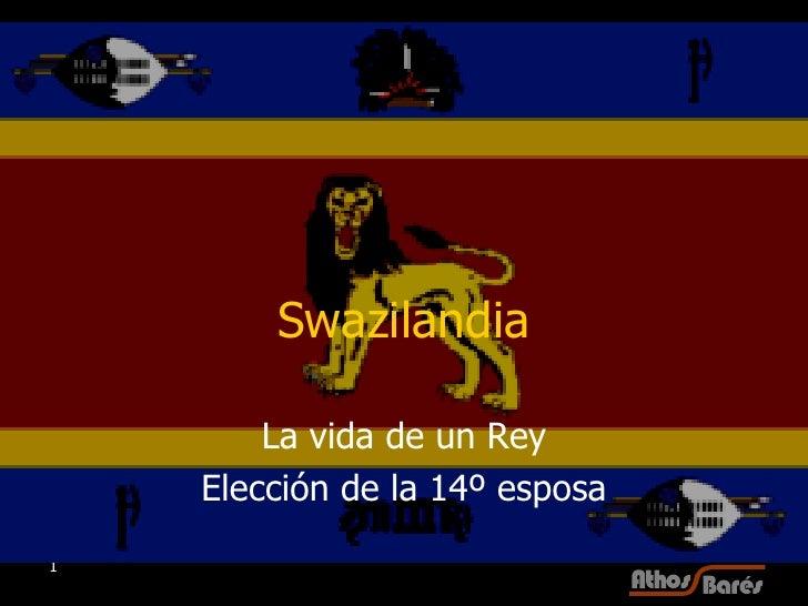 Swazilandia La vida de un Rey Elección de la 14º esposa