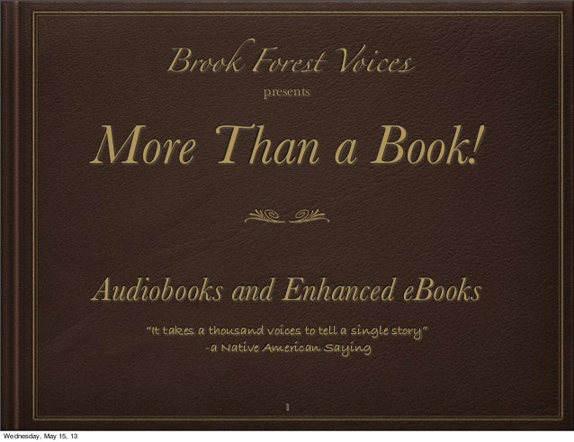 """1Brook Forest VoicespresentsMore Than a Book!Audiobooks and Enhanced eBooks""""It takes a thousand voices to tell a single st..."""
