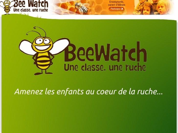 Amenez les enfants au coeur de la ruche...