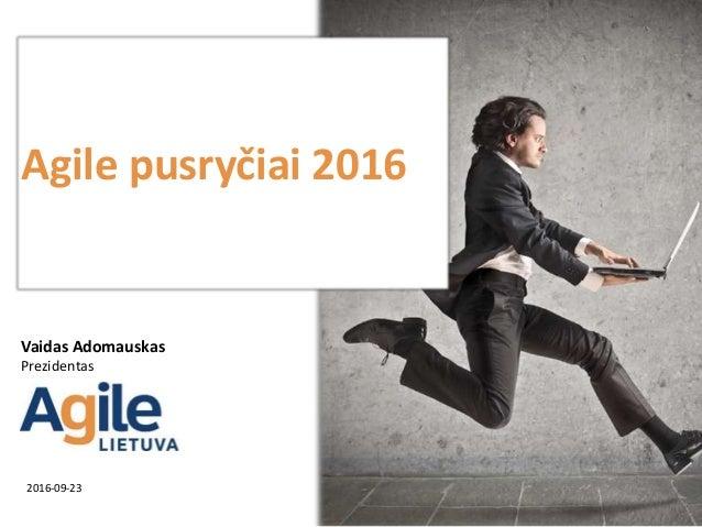 Agile pusryčiai 2016 2016-09-23 Vaidas Adomauskas Prezidentas