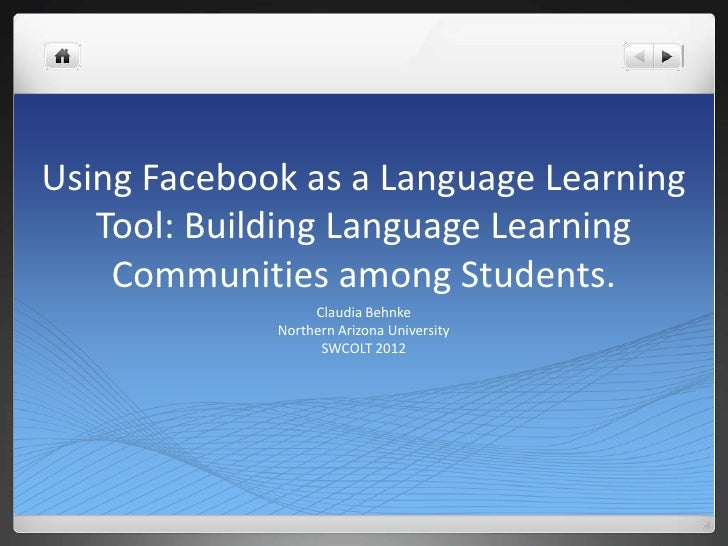 Using Facebook as a Language Learning   Tool: Building Language Learning    Communities among Students.                  C...