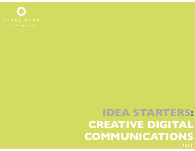 IDEA STARTERS: CREATIVE DIGITALCOMMUNICATIONS              1.2013