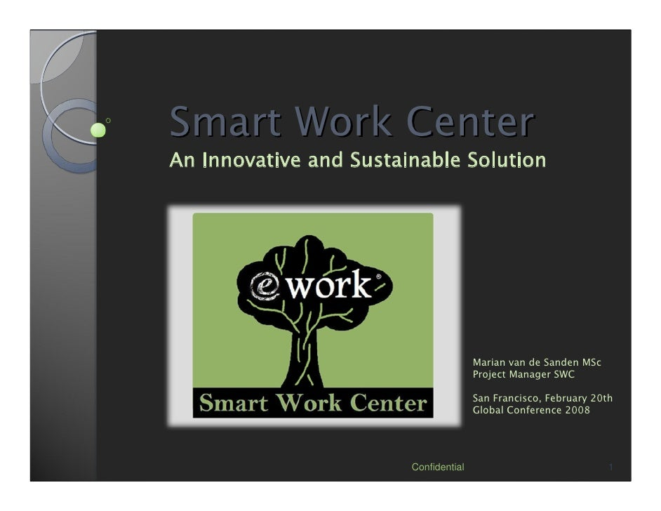 Smart Work Center An Innovative and Sustainable Solution                                            Marian van de Sanden M...