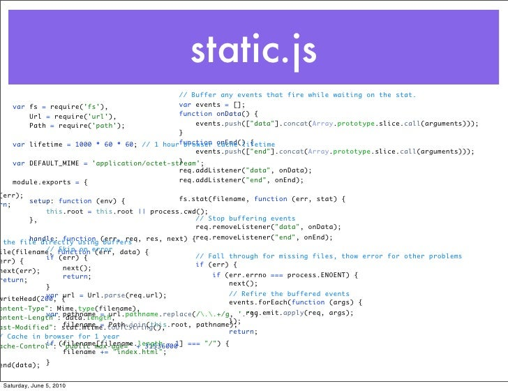 static.js                                             // Buffer any events that fire while waiting on the stat.     var fs...