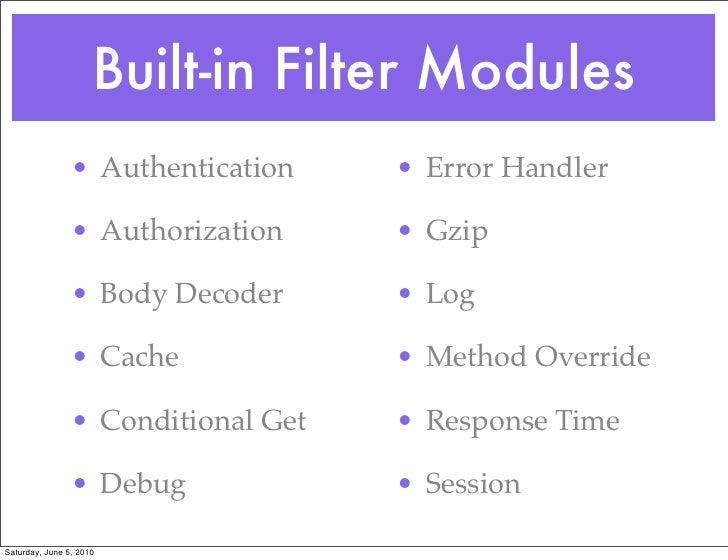 Built-in Filter Modules                 • Authentication    • Error Handler                  • Authorization     • Gzip   ...