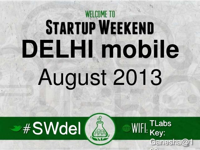 SWdel DELHI mobile August 2013 TLabs Key: Ganesha@1