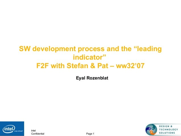 """IntelConfidential Page 1SW development process and the """"leadingindicator""""F2F with Stefan & Pat – ww32'07Eyal Rozenblat"""