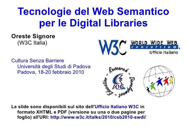 Tecnologie del Web Semantico per le Digital Libraries Oreste Signore (W3C Italia) Cultura Senza Barriere Università degli ...