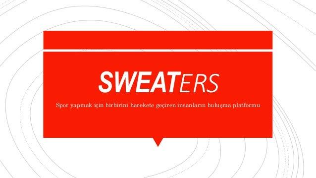 SWEATERS Spor yapmak için birbirini harekete geçiren insanların buluşma platformu