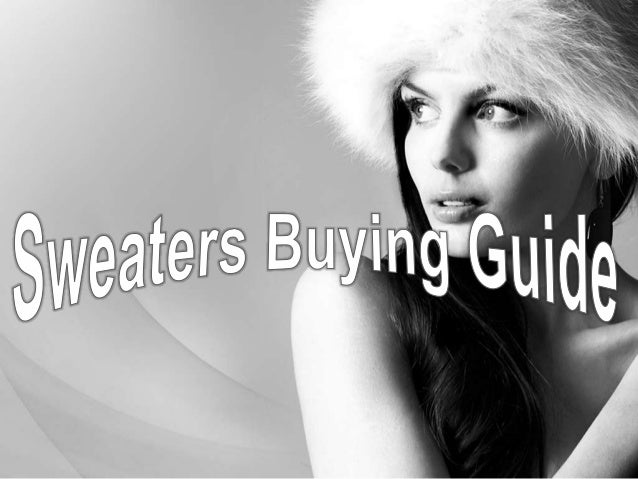 Things Need to Understand Before BuyingSweaters For some of us, a good sweater has to keep us warm while  for others it h...