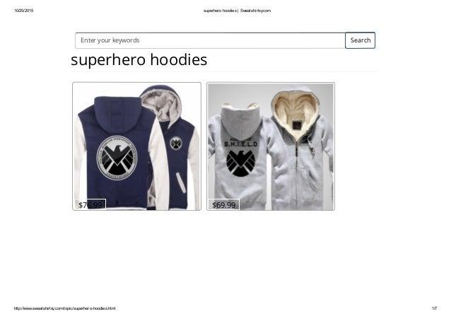 10/25/2015 superherohoodies|Sweatshirtxy.com http://www.sweatshirtxy.com/topic/superherohoodies.html 1/7 superhero hoo...