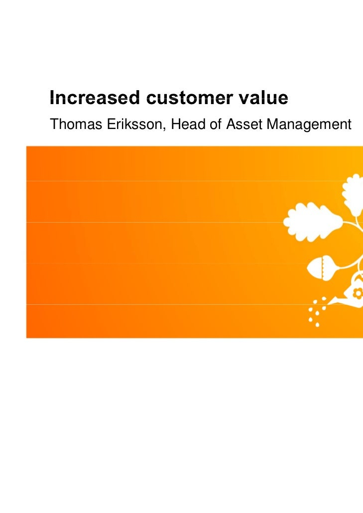 Increased customer valueThomas Eriksson, Head of Asset Management