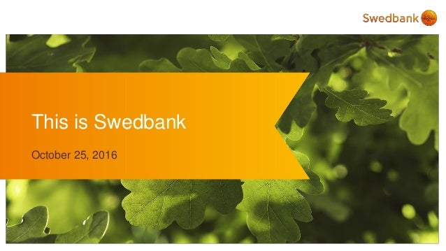 This is Swedbank October 25, 2016