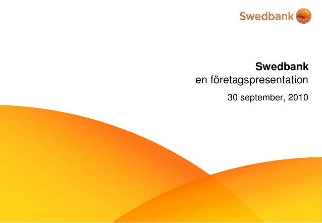 Swedbank en företagspresentation 30 september, 2010