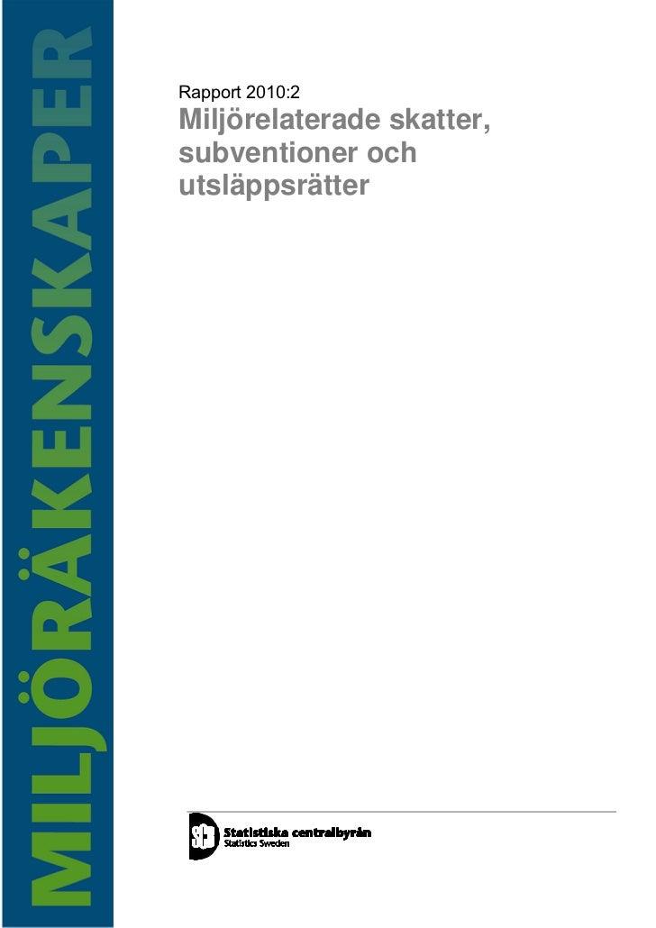 Rapport 2010:2Miljörelaterade skatter,subventioner ochutsläppsrätter