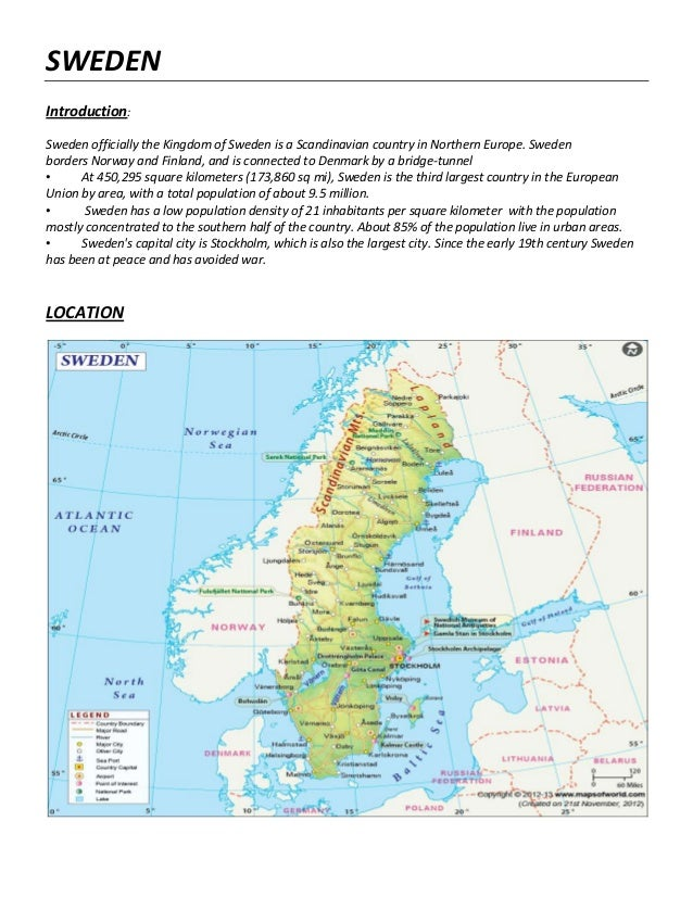 SWEDENIntroduction:Sweden officially the Kingdom of Sweden is a Scandinavian country in Northern Europe. Swedenborders Nor...