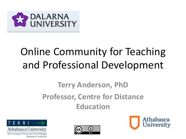 Online Community for Teaching and Professional Development Terry Anderson, PhD Professor, Centre for Distance Education