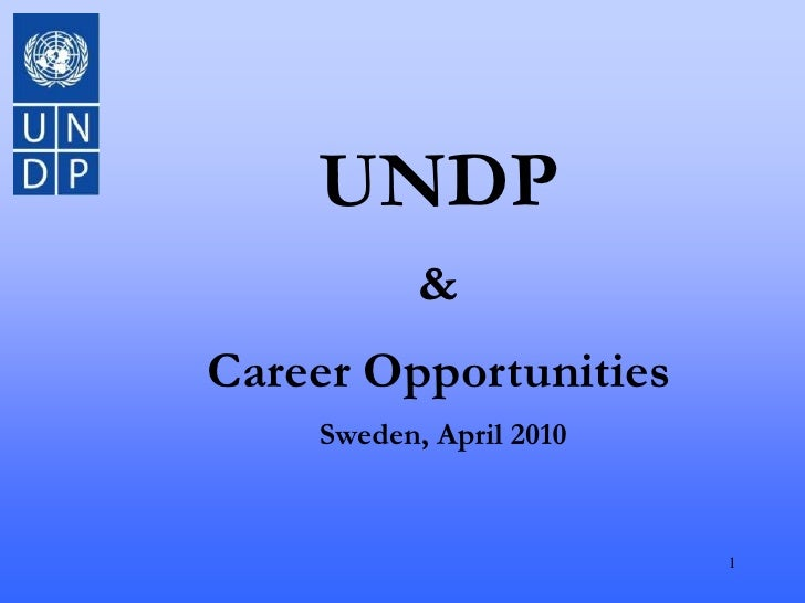 1<br />UNDP<br />&<br />Career Opportunities<br /> Sweden, April 2010<br />