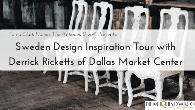 Sweden Design Inspiration Tour with Derrick Ricketts of Dallas Market Center Toma Clark Haines The Antiques Diva® Presents: