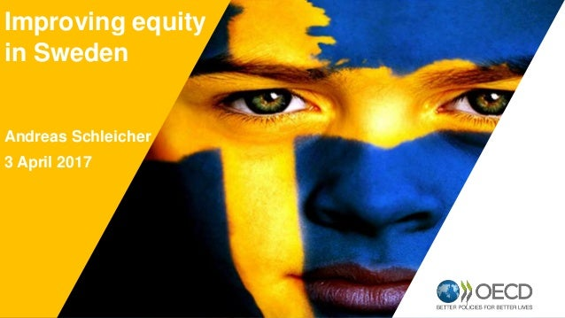 OECD EMPLOYER BRAND Playbook 11 Improving equity in Sweden Andreas Schleicher 3 April 2017