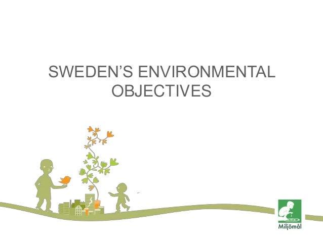 SWEDEN'S ENVIRONMENTAL OBJECTIVES