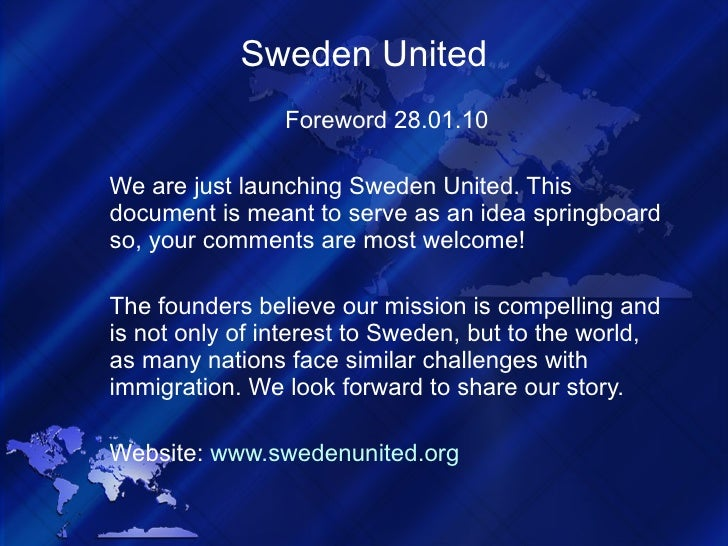 Sweden United Foreword 28.01.10 We are just launching Sweden United. This document is meant to serve as an idea springboar...