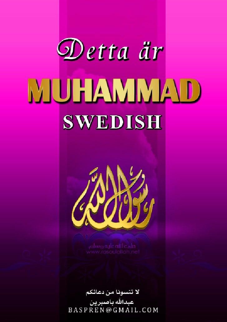 Introduktion   Betydelsen av profeten Muhammeds biografi förståelsen av islam, avsikten med studierna om sira är inte att ...