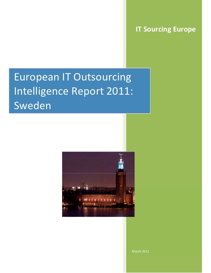 IT Sourcing EuropeEuropean IT OutsourcingIntelligence Report 2011:Sweden                        March 2011