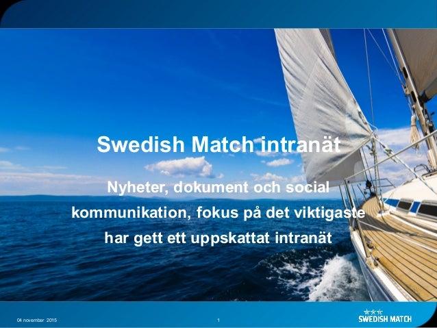 Swedish Match intranät Nyheter, dokument och social kommunikation, fokus på det viktigaste har gett ett uppskattat intranä...