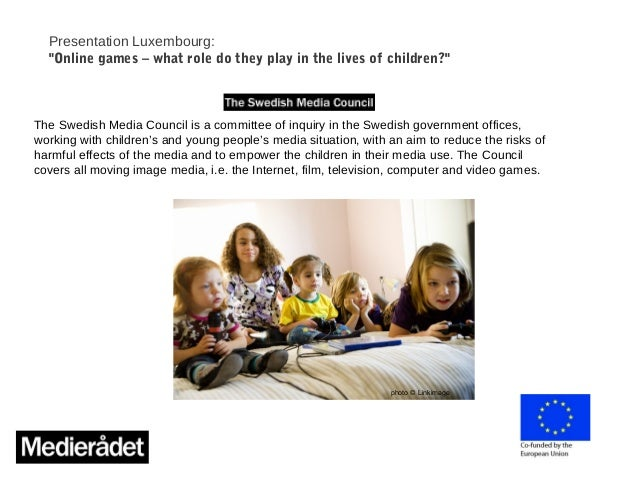 """Presentation Luxembourg: """"Online games – what role do they play in the lives of children?"""" The Swedish Media Council is a ..."""